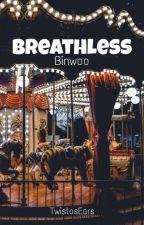Breathless ➼ [BinWoo] by PinkiePie212