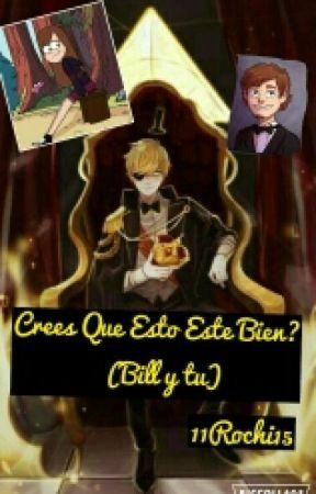 Crees Que Esto Este Bien? (Bill Y Tu) by 11Rochi15