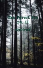 The Forest Fic pt. II (COMPLETED) by x0x0frnk