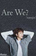[NamJin] Are We?  by Bwikuk__