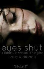 Eyes Shut (#OnceUponNow) by WhereEarthMeetsSky