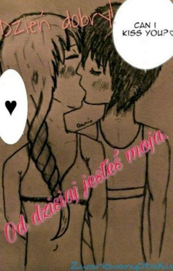 Dzień dobry! Od dzisiaj jesteś moja. *Yuri*