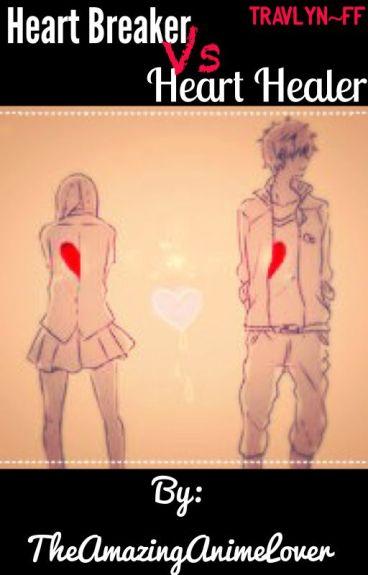 HeartBreaker Vs HeartHealer {Travlyn FF} COMPLETED
