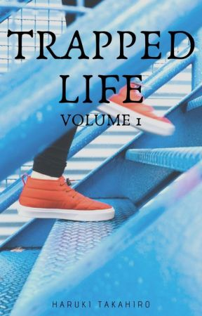 Trapped Life (BxB) by Haruki-takahiro