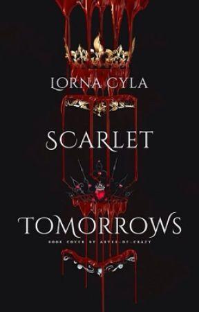 Scarlet Tomorrows  by LornaCyla