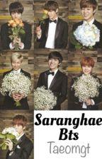 Saranghae BTS  [BTS FanFic] by Taeomgt