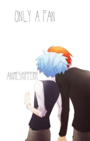 only a fan { Karma x Nagisa }