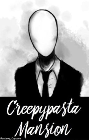 Creepypasta Mansion   -DISCONTINUED- by Rasberry_Cupcake
