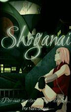 Shoganai - Por isso aceitamos nosso destino... by s2NaniSenpai