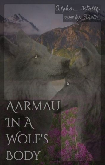 Aarmau In A Wolf's Body