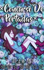 ×Concurso De Portadas× [CERRADO] by Team-A7
