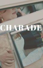 Charade by hopelesslyoptimistic