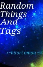 Random Things And Tags by MissMaskedMaria