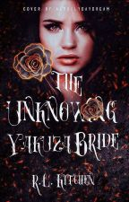 The Unknowing Yakuza Bride  by HinataDate