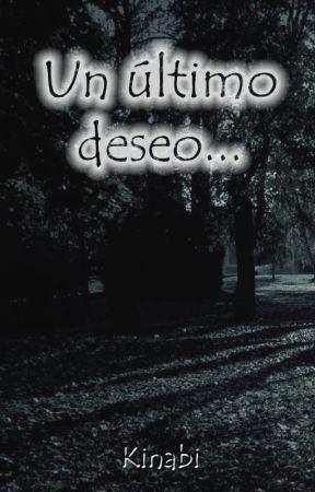 Un último deseo... by Kinabi_