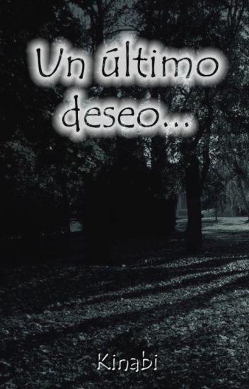 Un último deseo...