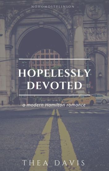 Hopelessly Devoted-A Modern Hamilton Romance