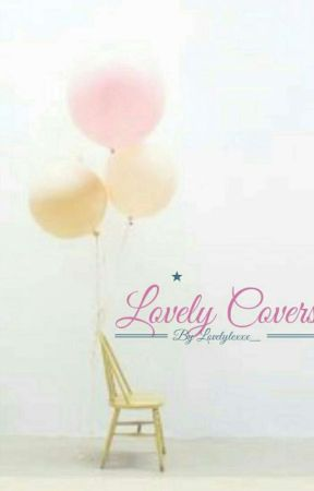 Lovely Covers by LovelyLexx_