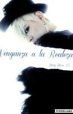 Venganza a la Realeza DongWoo [Editando] by MaryMoonBF