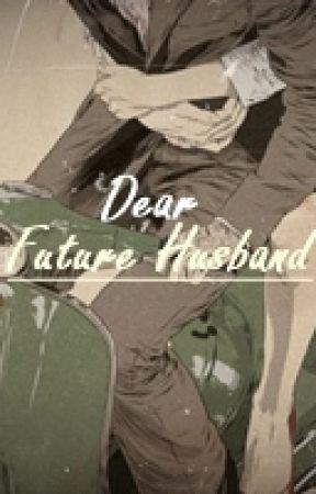 Dear Future Husband by Fadeeel_