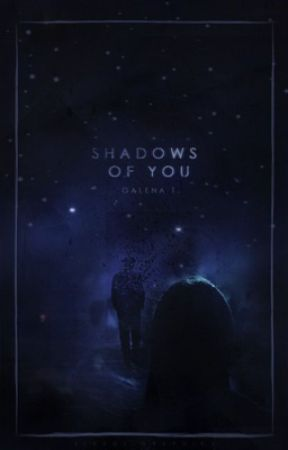 shadows of you [#1] by lusterless