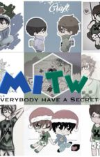 Everybody has a secret - MITW by CurePeach
