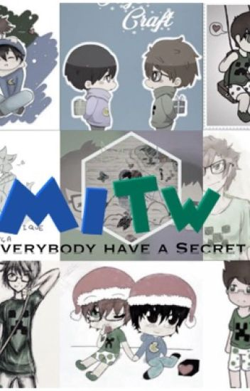 Everybody has a secret - MITW