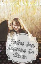Todos Son Capaces De Amar  by Everr18