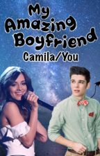 My Amazing Boyfriend (Camila/You) by waffle_hernandez