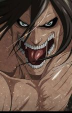 The Killer Titan (Attack On Titan Character's X Reader) by Otaku_bleh