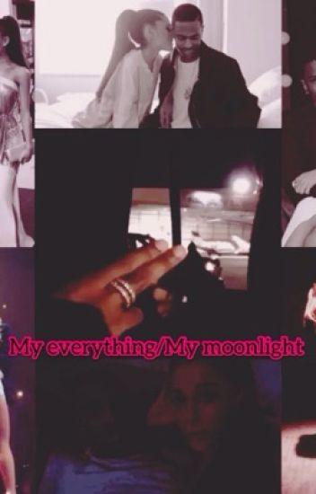 My everything/ my moonlight