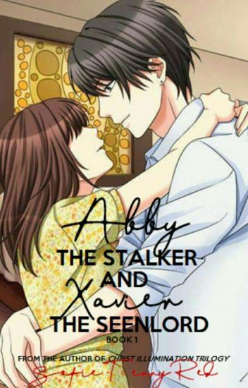 Abby The Stalker and Xavier The Seenlord
