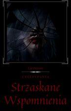 Creepypasta: Strzaskane Wspomnienia ✔ by Lacrimosa-pl