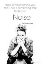Noise | Silent Series - Book 2  { Completed }  by PointlessNachos