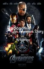 Radioactive (An Avengers fanfiction) by goldenpoo