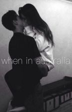 when in australia | 5sos by jetblaxkmuke