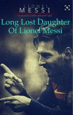 Long lost daughter of Lionel Messi 2  by sydneylech