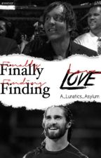 Finally Finding Love •{Ambrose fanfic}• by A_Lunatics_Asylum