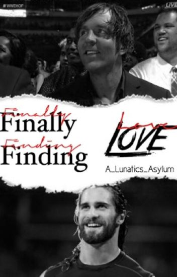 Finally Finding Love •{Ambrose fanfic}•