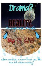 Drama? Reality. J•J•K by ohkookie