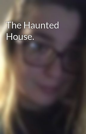 The Haunted House. by LeprachaunGold