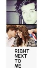 Right Next To Me (A Larry/Elounor fanfic) by notepad11