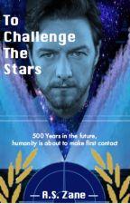 To Challenge the Stars [Hiatus] by AliS1000