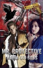 Mr. Protective Mafia CEO Boss...[Slowly Updates] by GermanShepard-Royal