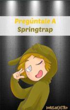Preguntale A Sprintrap (#FNAFHS) by -ImDC-