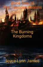 The Taeriden Realms: The Burning Kingdoms by joycelynnjames