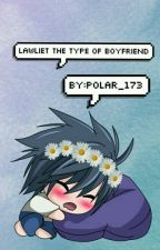 Lawliet The Type of Boyfriend by Polar_173