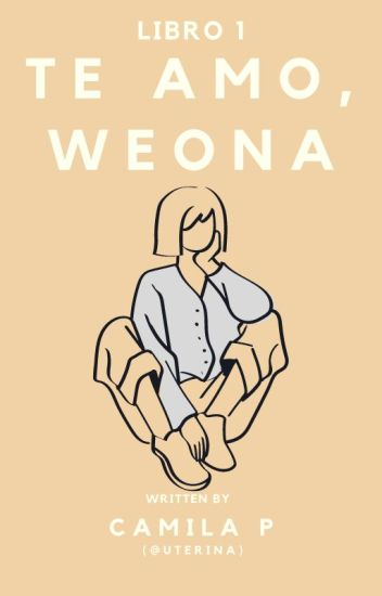 Te amo, Weona