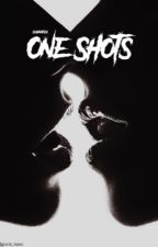 One Shots by gracie_lxpez