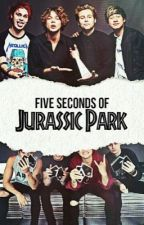 5 Seconds of Jurassic Park // 5sos au [ON HOLD] by calums_bass